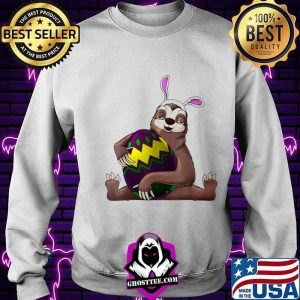Cool Lazy Sloth Bunny On Easter Sunday Egg Shirt Sweater