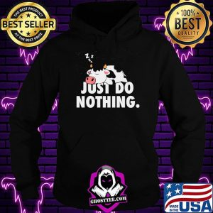 Oficial Just Do Nothing Cow Shirt
