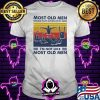 Most Old Men Would Have Given Up By Now I'm Not Like Most Old Men Squash Vintage Shirt