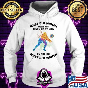 Most Old Women Would Have Given Up By Now I'm Not Like Most Old Women Volleyball Watercolor Shirt