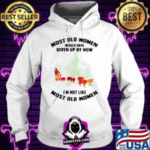 Most Old Women Would Have Given Up By Now I'm Not Like Most Old Women Mushing Watercolor Shirt