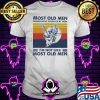 Most Old Men Would Have Given Up By Now I'm Not Like Most Old Men Saxophone Vintage Shirt