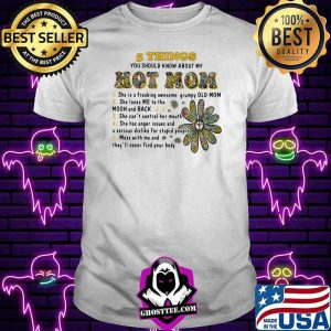 5 Things You Should Know About My Hot Mom Flower Shirt