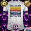 Most Old Men Would Have Given Up By Now I'm Not Like Most Old Men Baseball Vintage Shirt