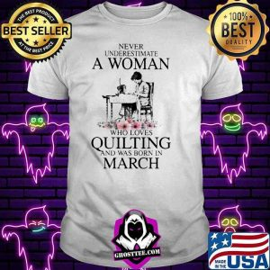 326a6253 never underestimate an old woman who loves quilting and was born in march flower shirt unisex tee 300x300 - Home