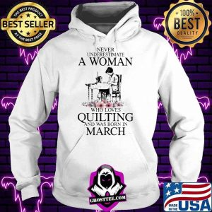 3ac40fc8 never underestimate an old woman who loves quilting and was born in march flower shirt hoodie 300x300 - Home
