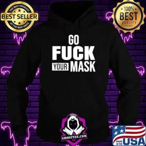 Go fuck your mask Hoodie