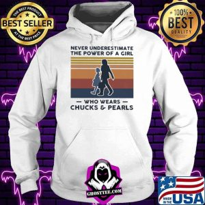 a11f2557 never underestimate the power of a girl who wears chucks and pearls vintage shirt hoodie 300x300 - Home