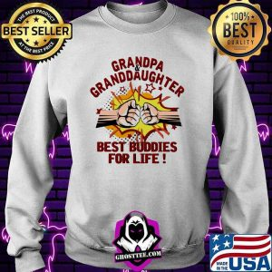 Grandpa Granddaughter Best Buddies For Life Fighting Shirt Sweater