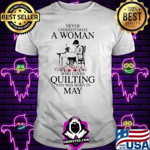 dc92f9de never underestimate an old woman who loves quilting and was born in may flower shirt unisex tee 300x300 - Home
