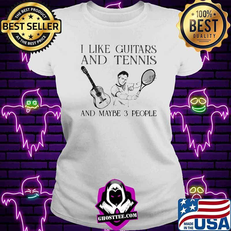 I Like Guitars And Tennis And Maybe 3 People Shirt V-neck