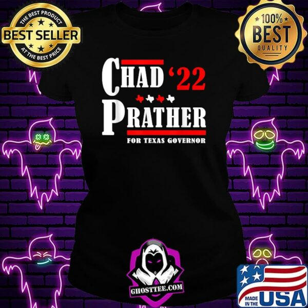 Chad Prather 2022 for Texas governor T-Shirt