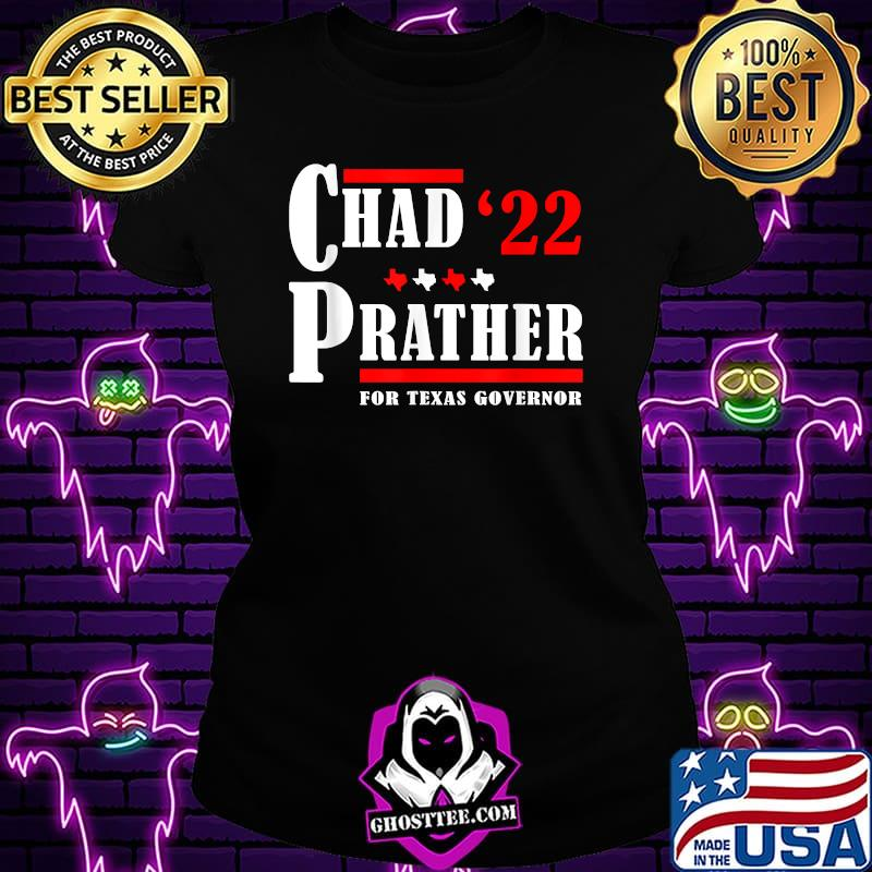 Chad Prather 2022 for Texas governor T-Shirt Ladiestee