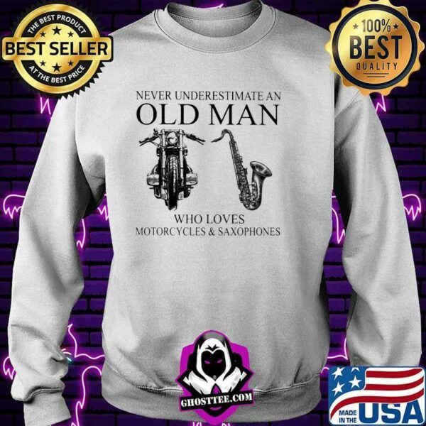 Never Underestimate An Old Man Who Loves Motorcycles And Saxophones Shirt