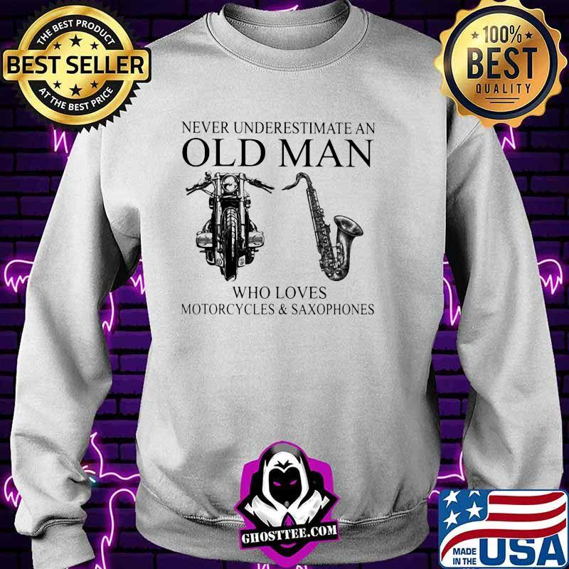 Never Underestimate An Old Man Who Loves Motorcycles And Saxophones Shirt Sweater