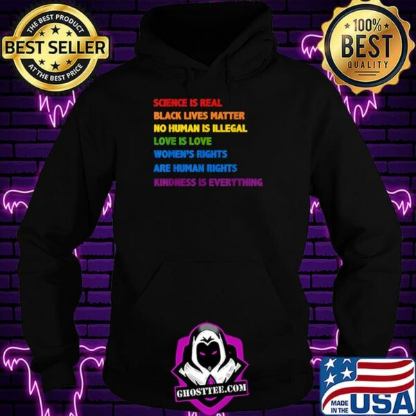 Science is real black lives matter no human is illegal love is love Gay Pride Science Is Real B.lack Lives Matter Love Is Love T-Shirt
