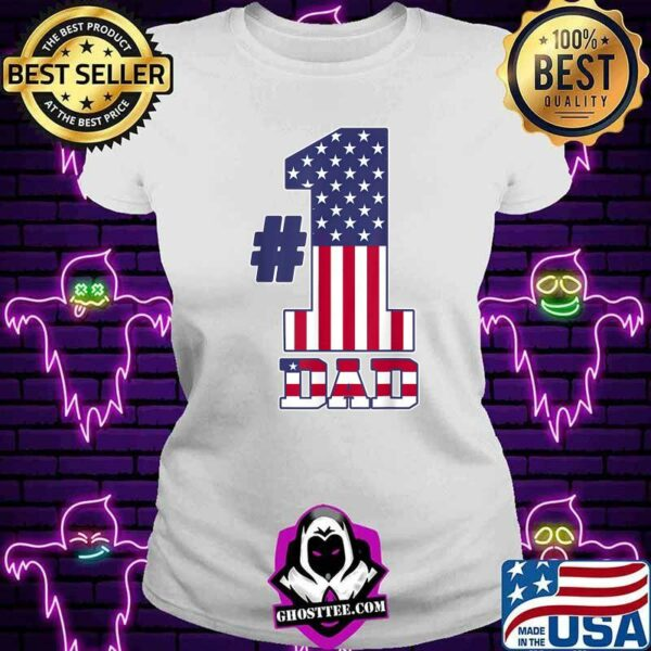Fathers Day Patriotic Number 1 Dad American Flag T-Shirt