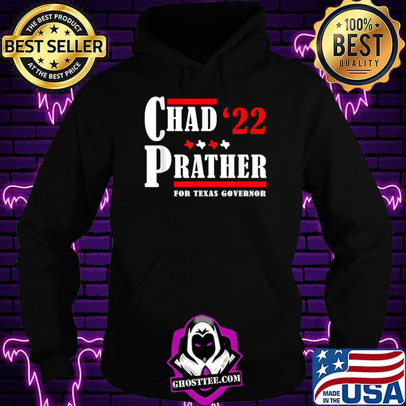 Chad Prather 2022 for Texas governor T-Shirt Hoodie