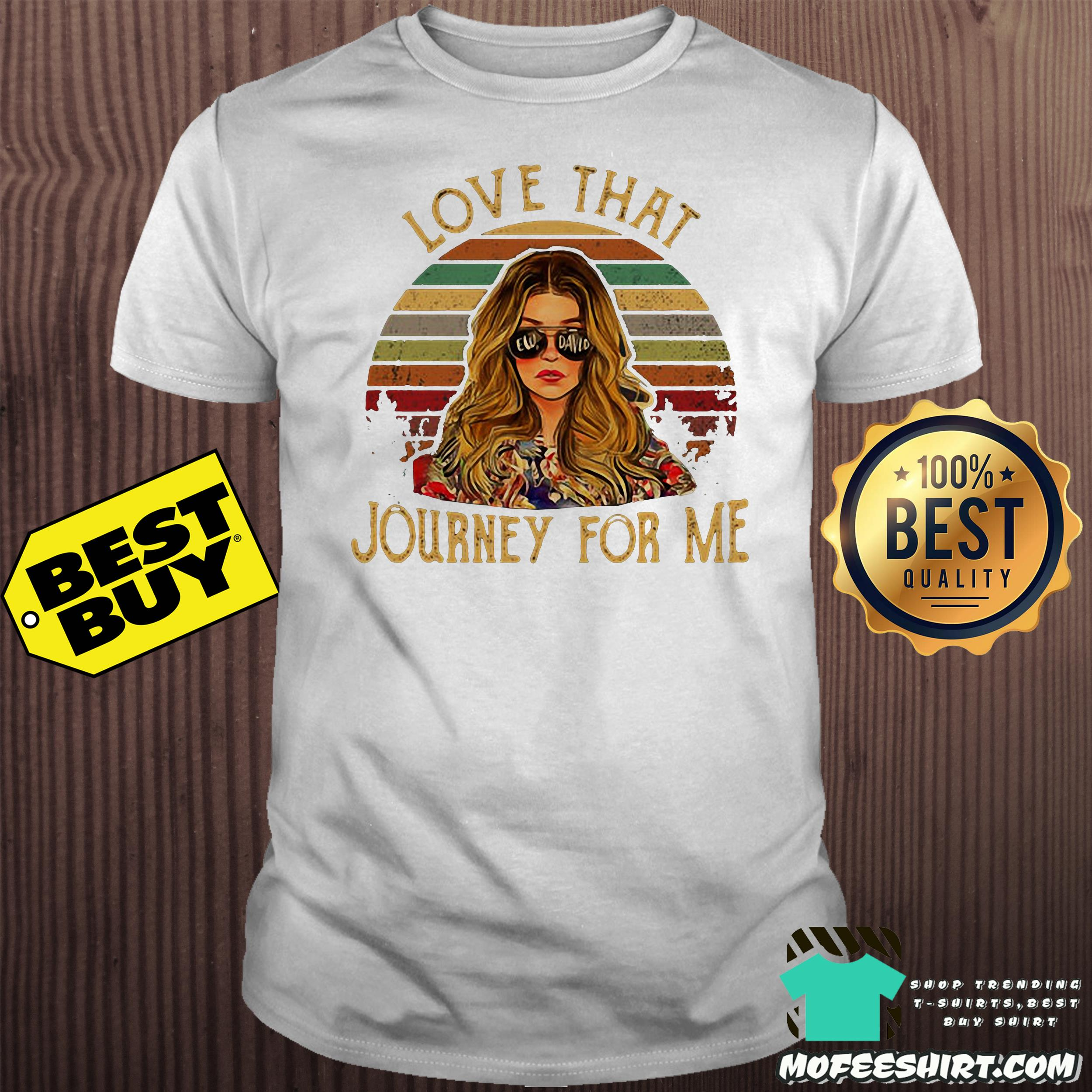 6 1 - Ew David love that Journey for me vintage shirt