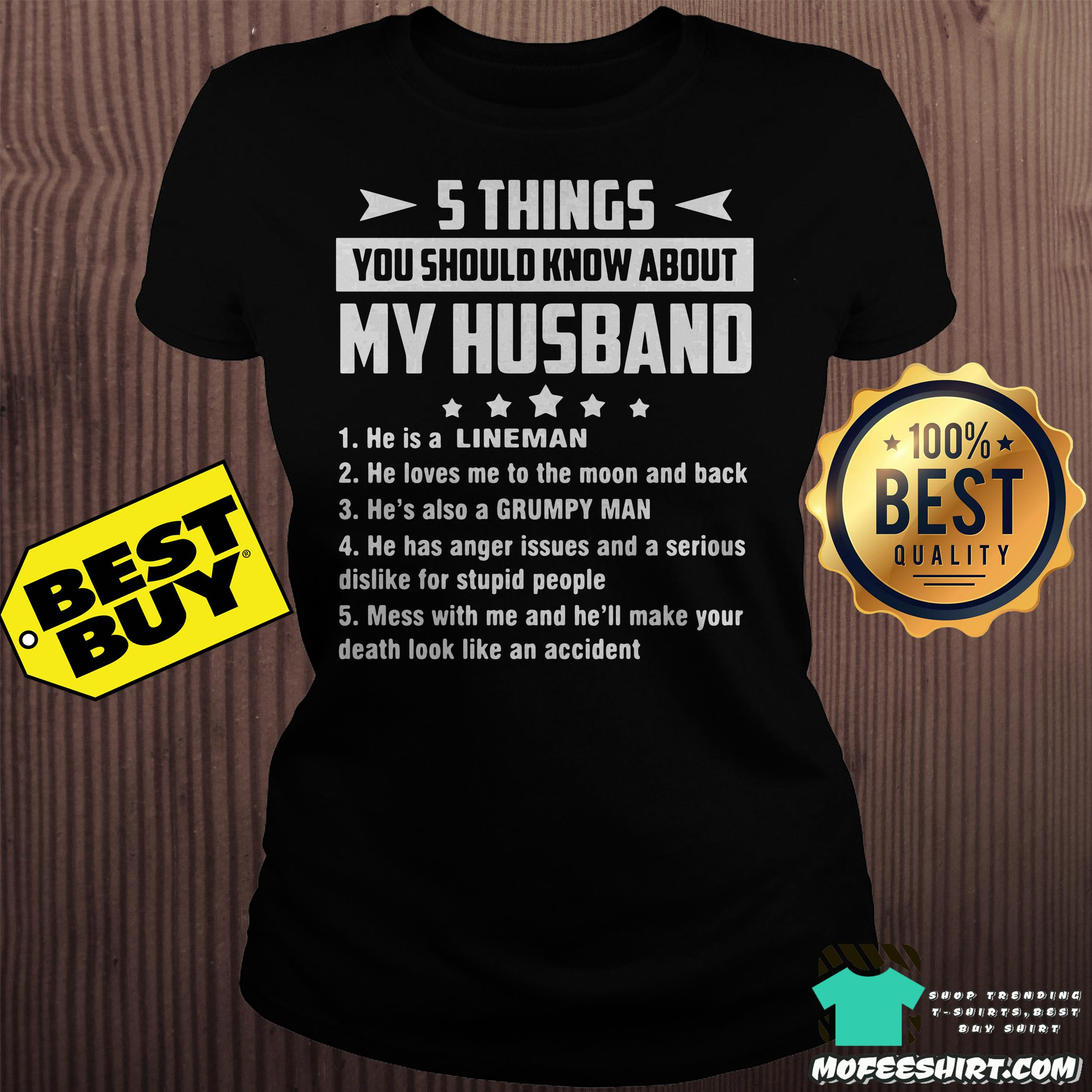 5 things you should know about my husband he is a lineman ladies tee - 5 things you should know about my husband he is a lineman shirt