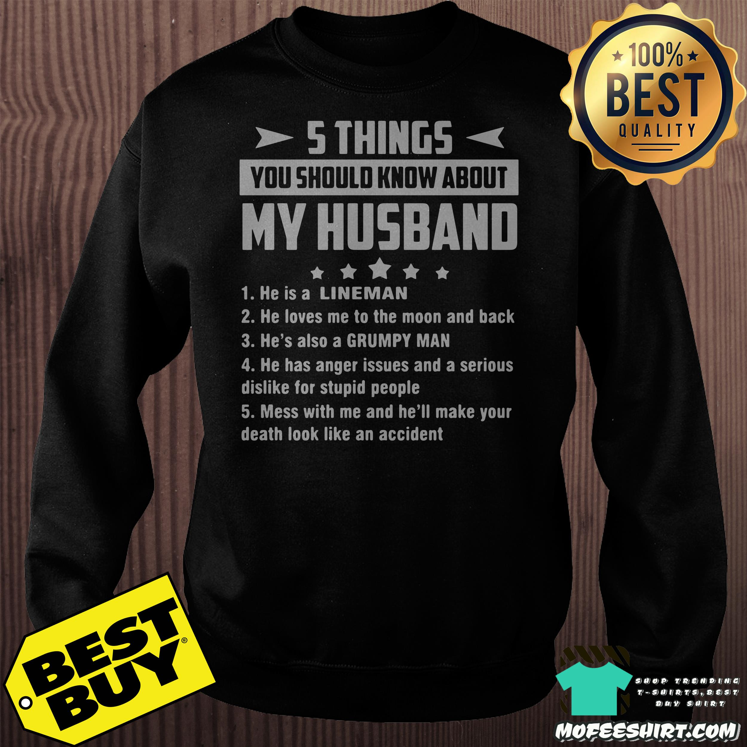 5 things you should know about my husband he is a lineman sweatshirt - 5 things you should know about my husband he is a lineman shirt