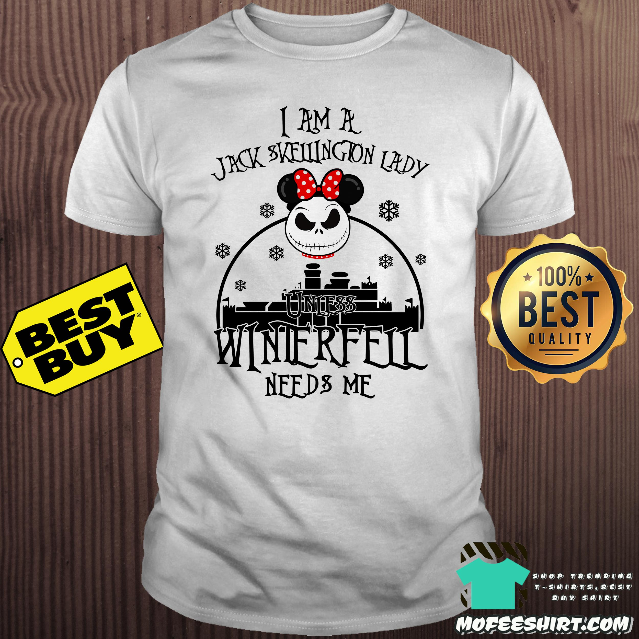I am a Jack Skellington lady unless Winterfell need and me shirt