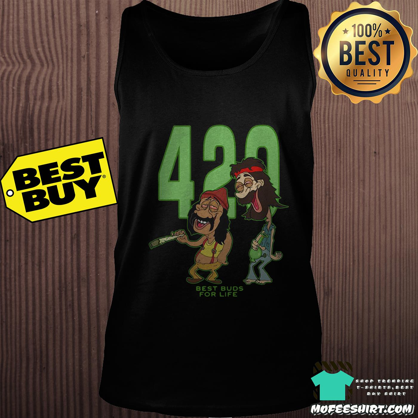 420 best buds for life tank top - 420 Best Buds For Life Shirt