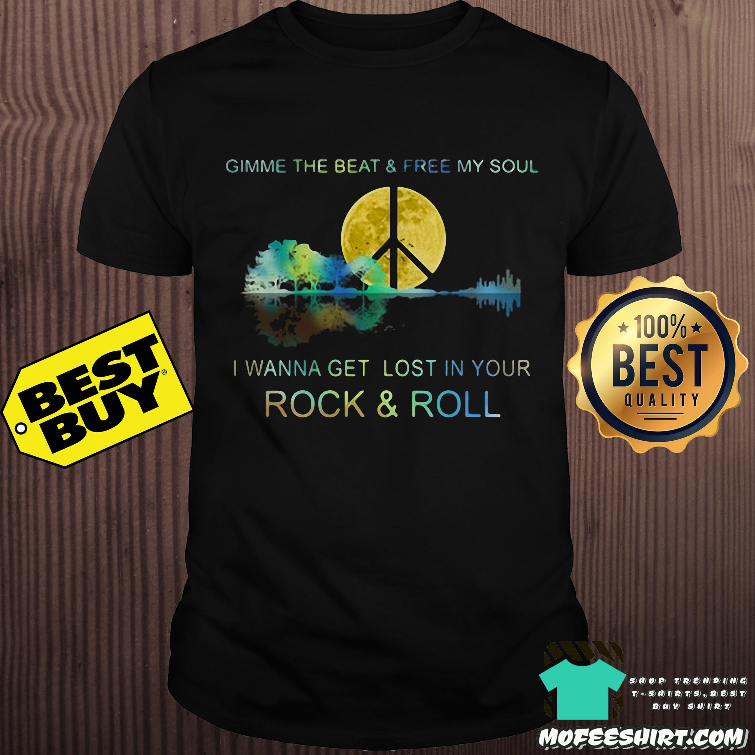 Sale 20 Official Gimme The Beat Free My Soul I Wanna Get Lost In Your Rock And Roll Shirt