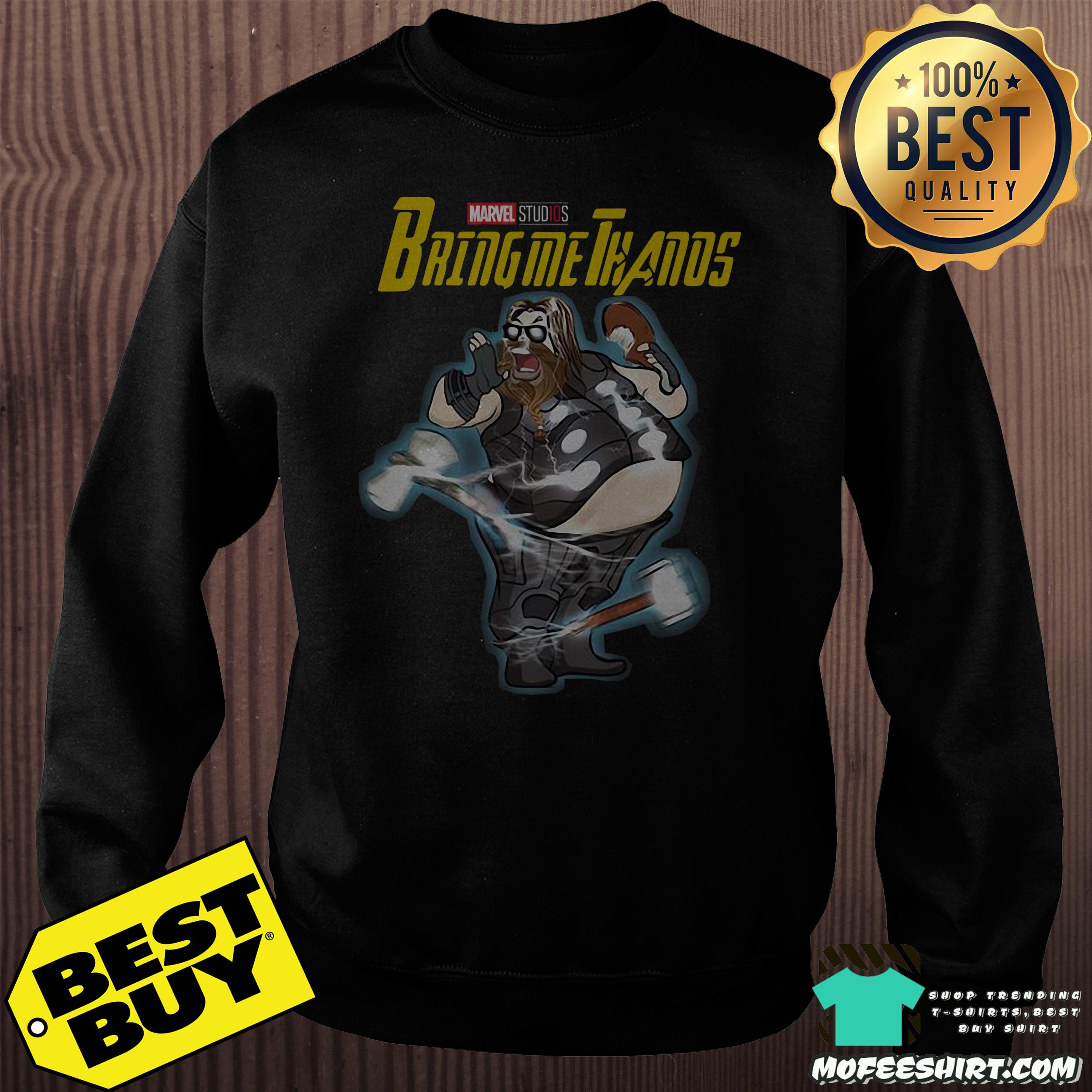 marvel studios thor fat bring me thanos sweatshirt - Marvel Studios Thor fat Bring me Thanos shirt
