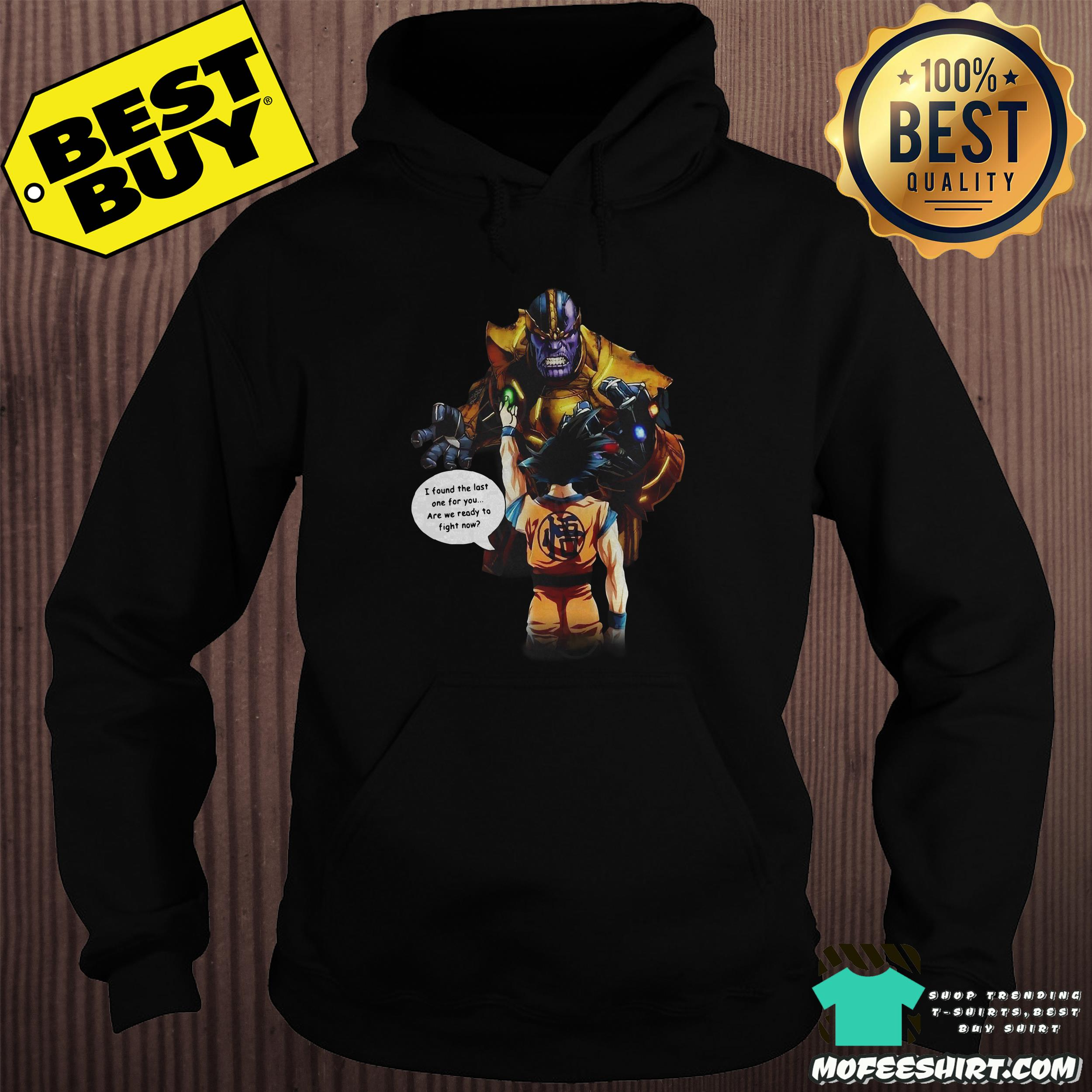 songoku and thanos i found the last one for you hoodie - Songoku and Thanos I found the last one for you shirt