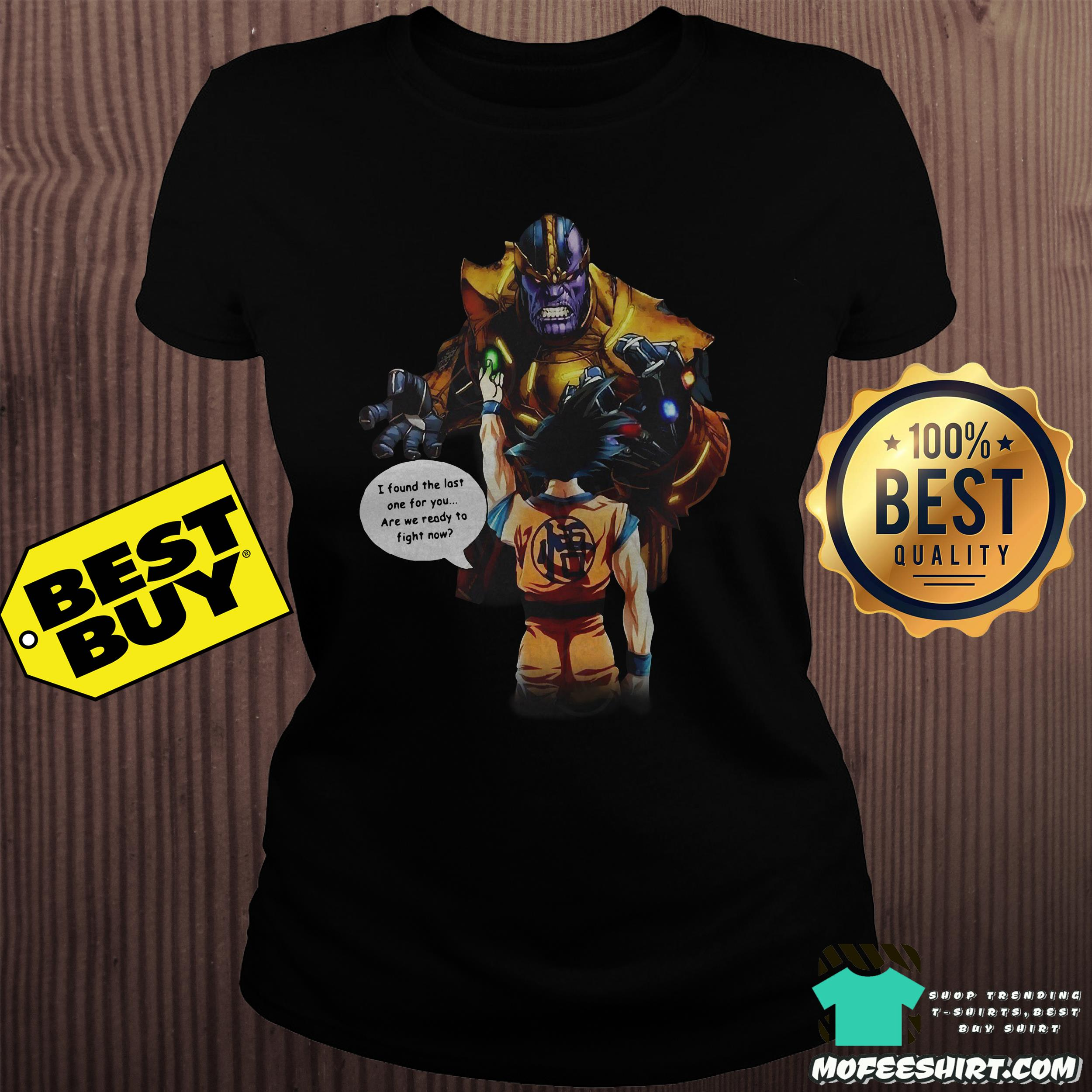songoku and thanos i found the last one for you ladies tee - Songoku and Thanos I found the last one for you shirt