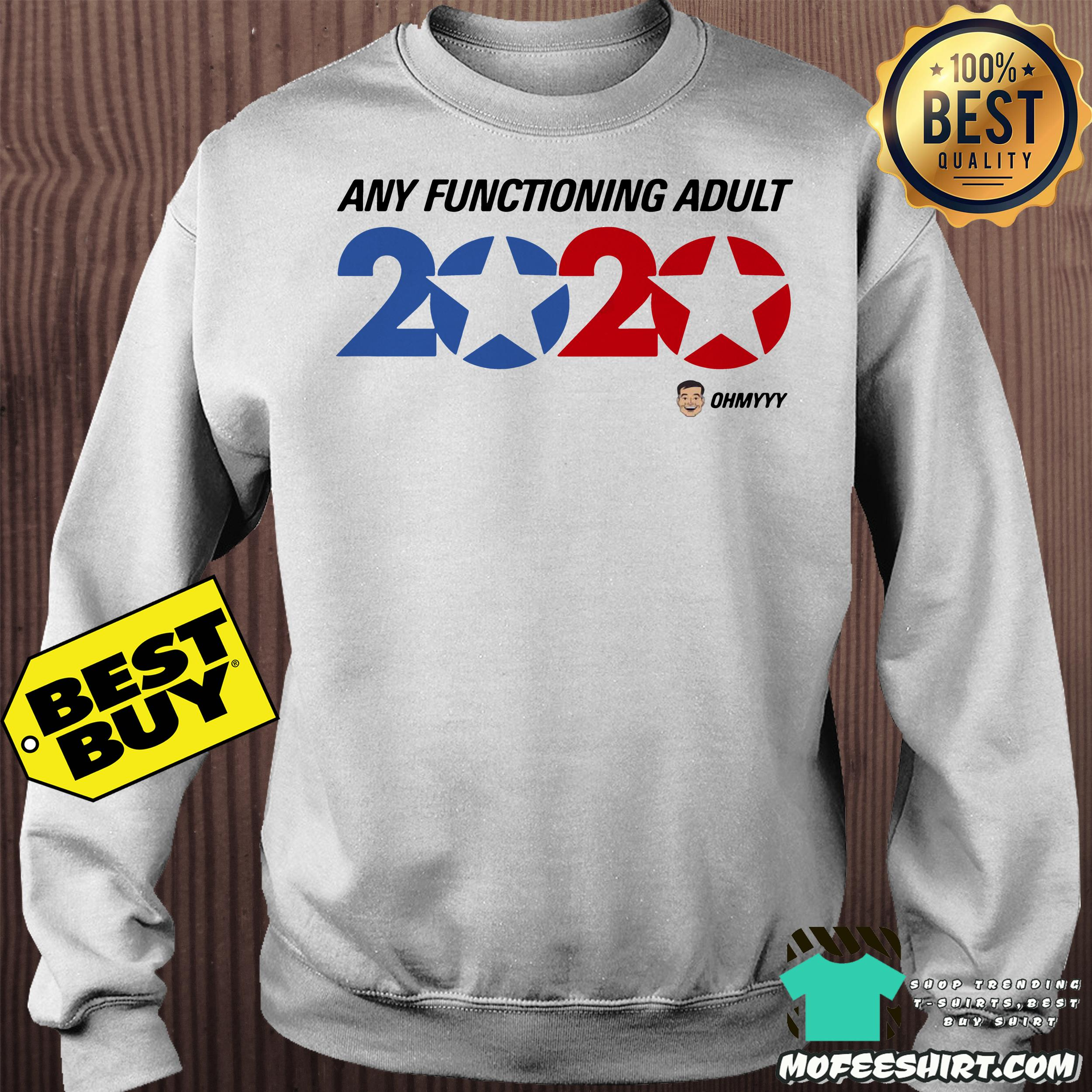 america trump 2020 george takei any functioning adult sweatshirt - America Trump 2020 George Takei Any functioning adult shirt