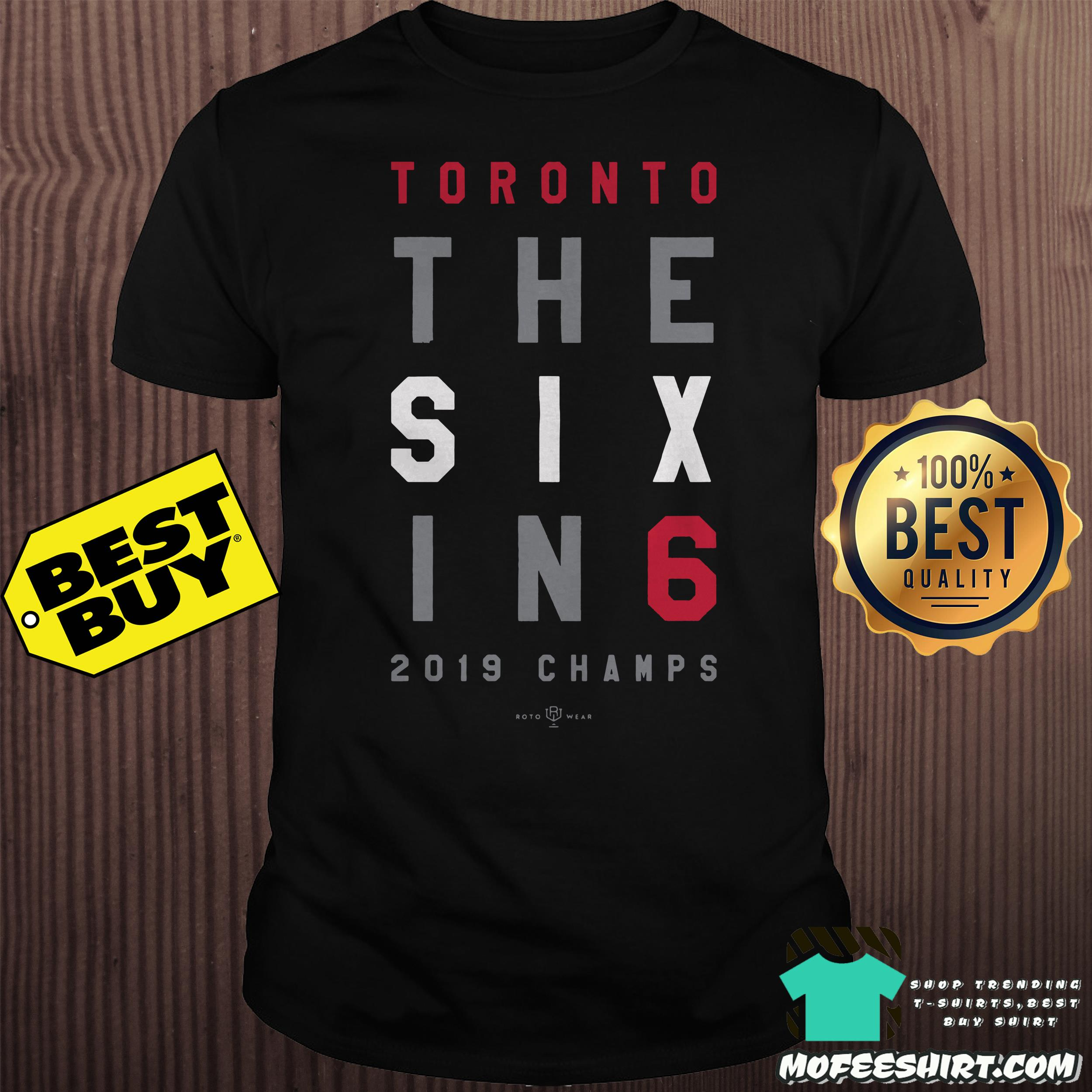 The Six In 6 Toronto Basketball 2019 Champs Shirt