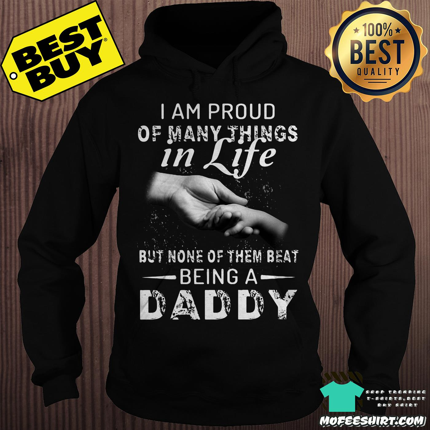 I am proud of many things in life but none of them beat being a Daddy shirt