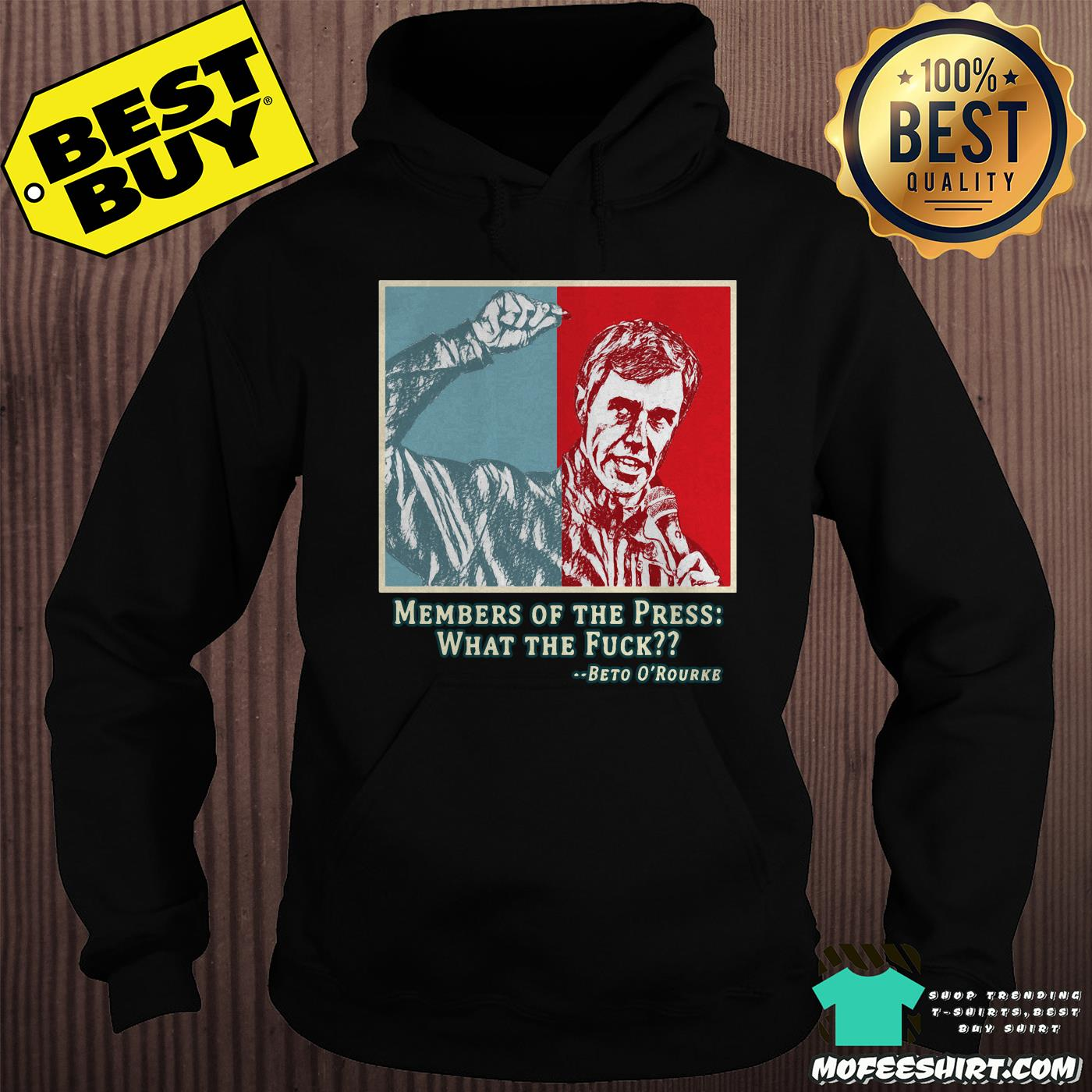members of the press what the fuck beto orourke hoodie - Members of the press what the fuck Beto O'Rourke shirt
