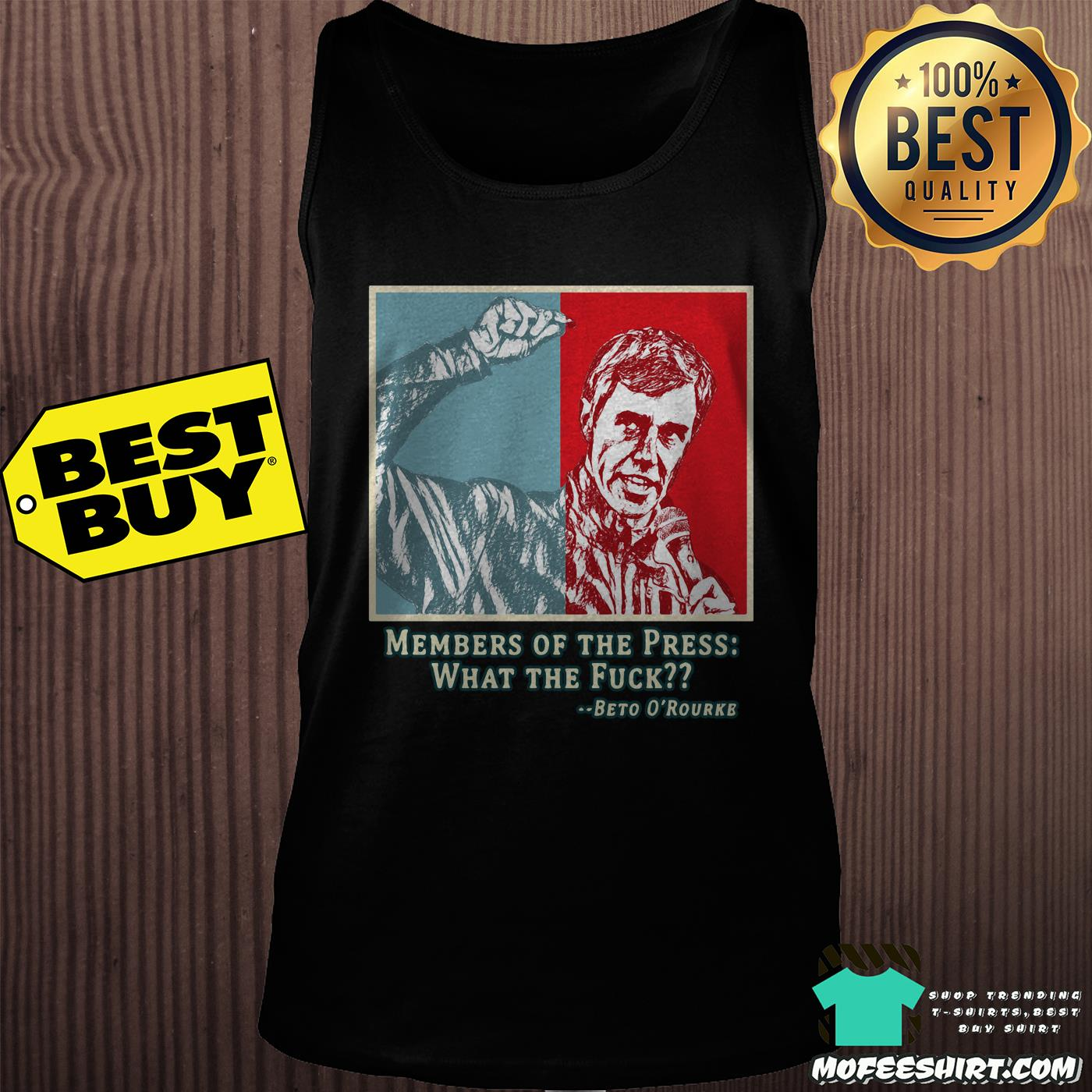 members of the press what the fuck beto orourke tank top - Members of the press what the fuck Beto O'Rourke shirt