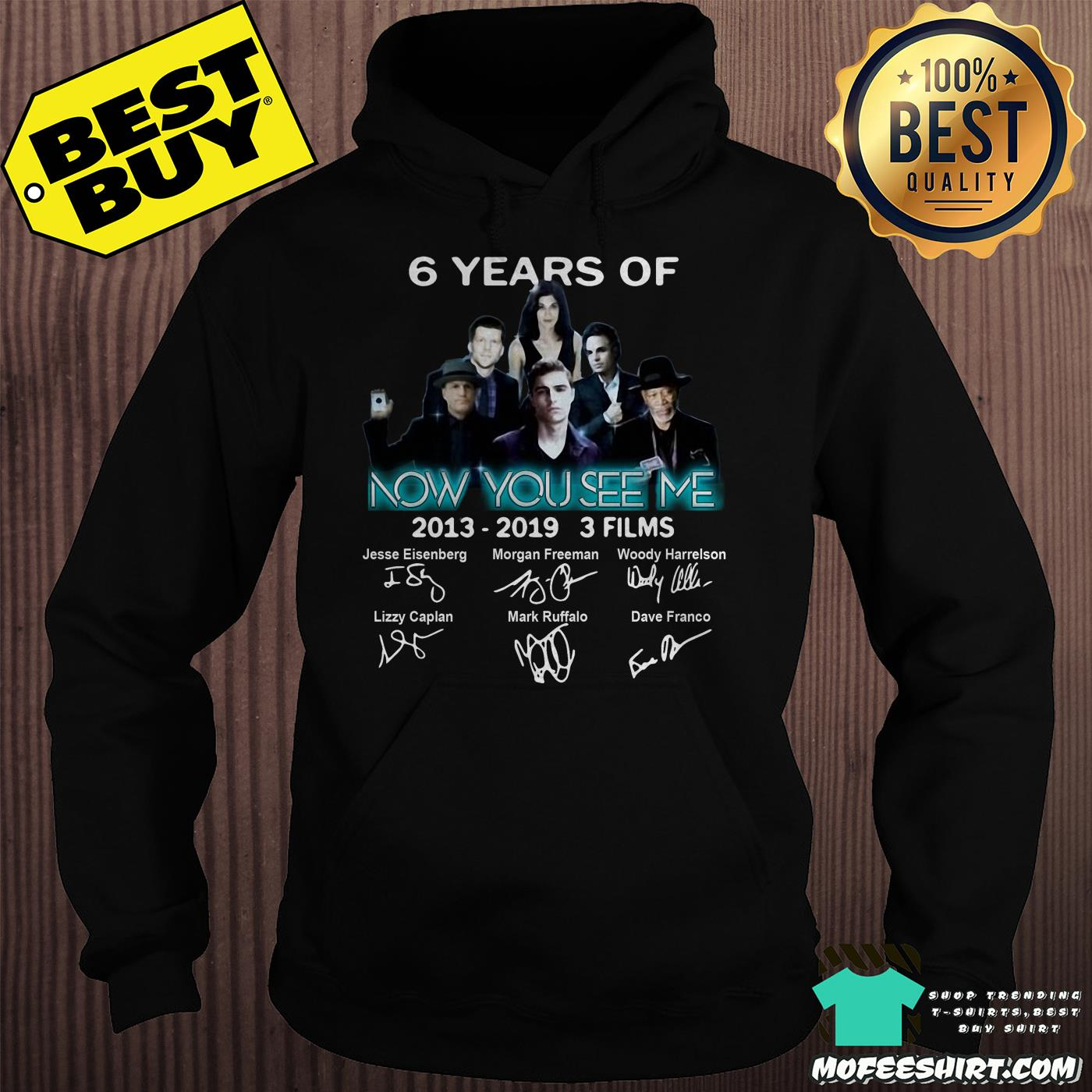 6 years of now you see me 3 films 2013 2019 signatures hoodie - 6 Years Of Now You See Me 3 Films 2013-2019 Signatures shirt