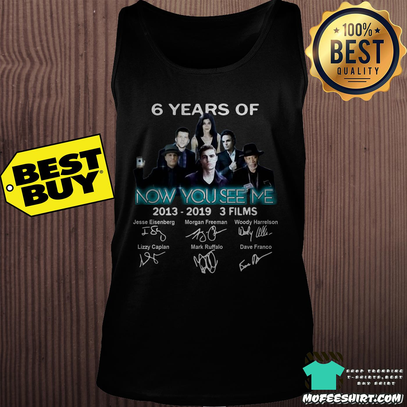 6 years of now you see me 3 films 2013 2019 signatures tank top - 6 Years Of Now You See Me 3 Films 2013-2019 Signatures shirt
