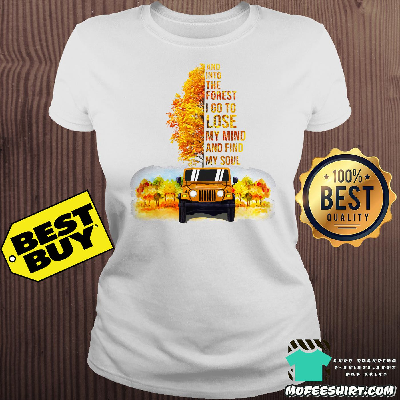 jeep tree and into the forest i go to lose my mind and find my soul autumn ladies tee - Jeep tree And into the forest I go to lose my mind and find my soul Autumn shirt