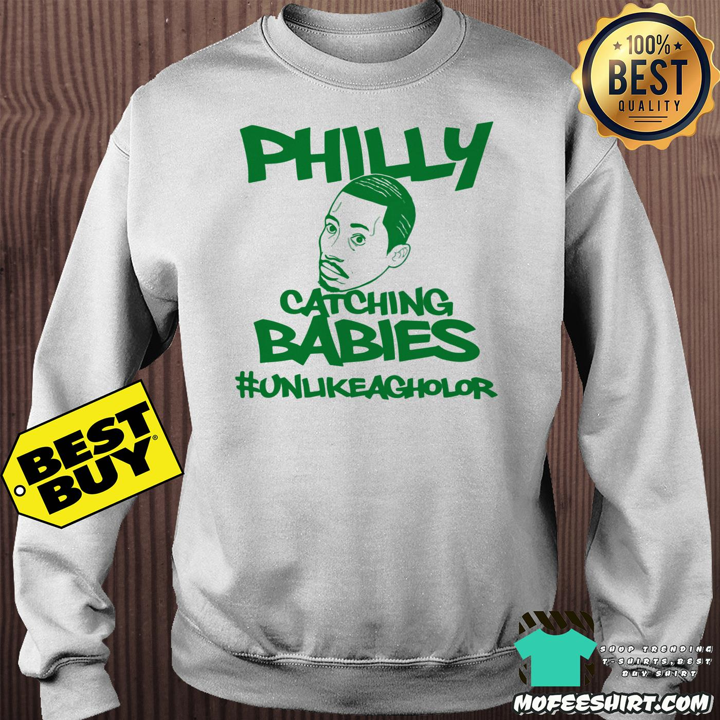 philly catching babies unlike agholor sweatshirt - Philly Catching Babies Unlike Agholor shirt