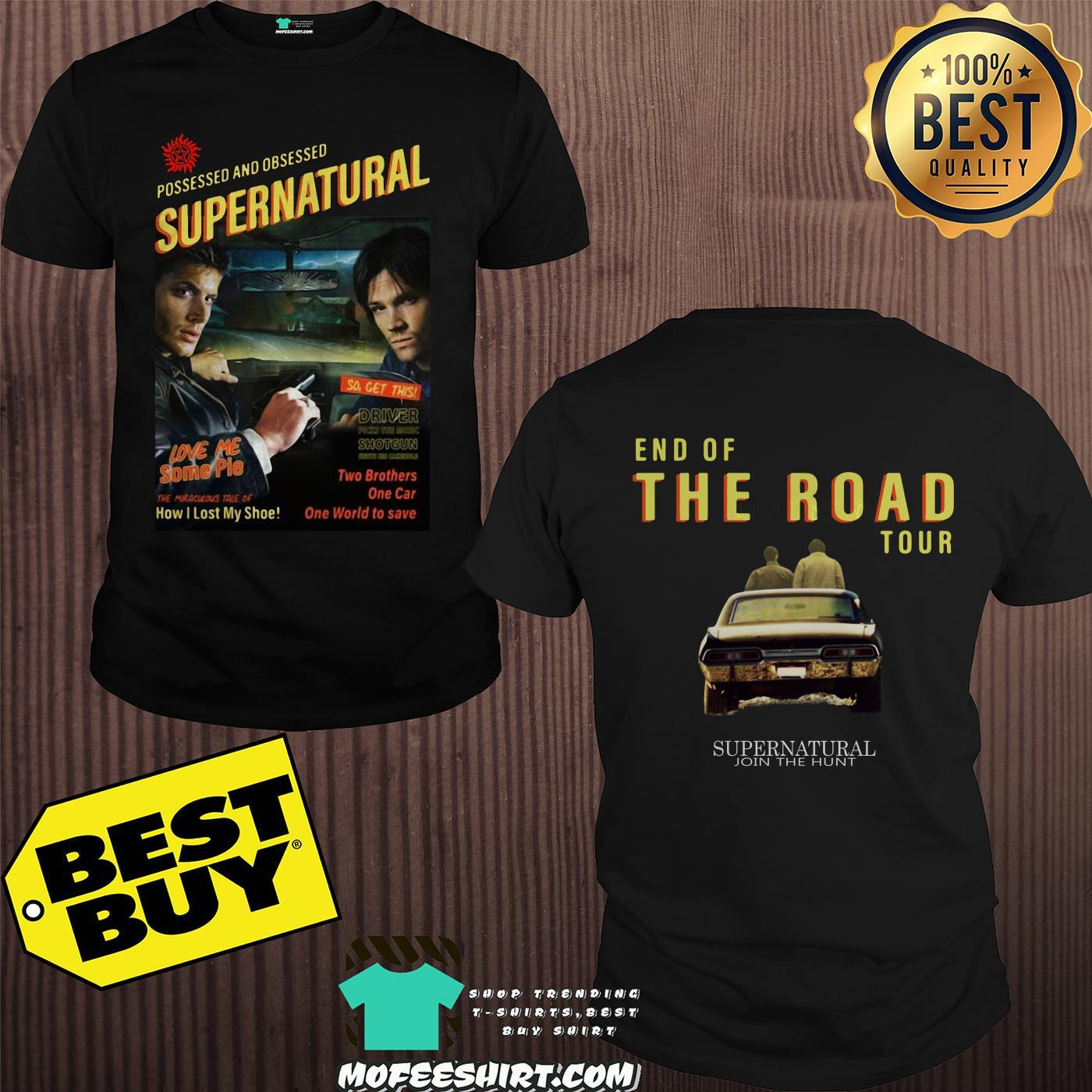 Supernatural Day 2019 End of the Road Tour Possessed and Obsessed love Me some Pie Two Brothers one Car one World to save shirt