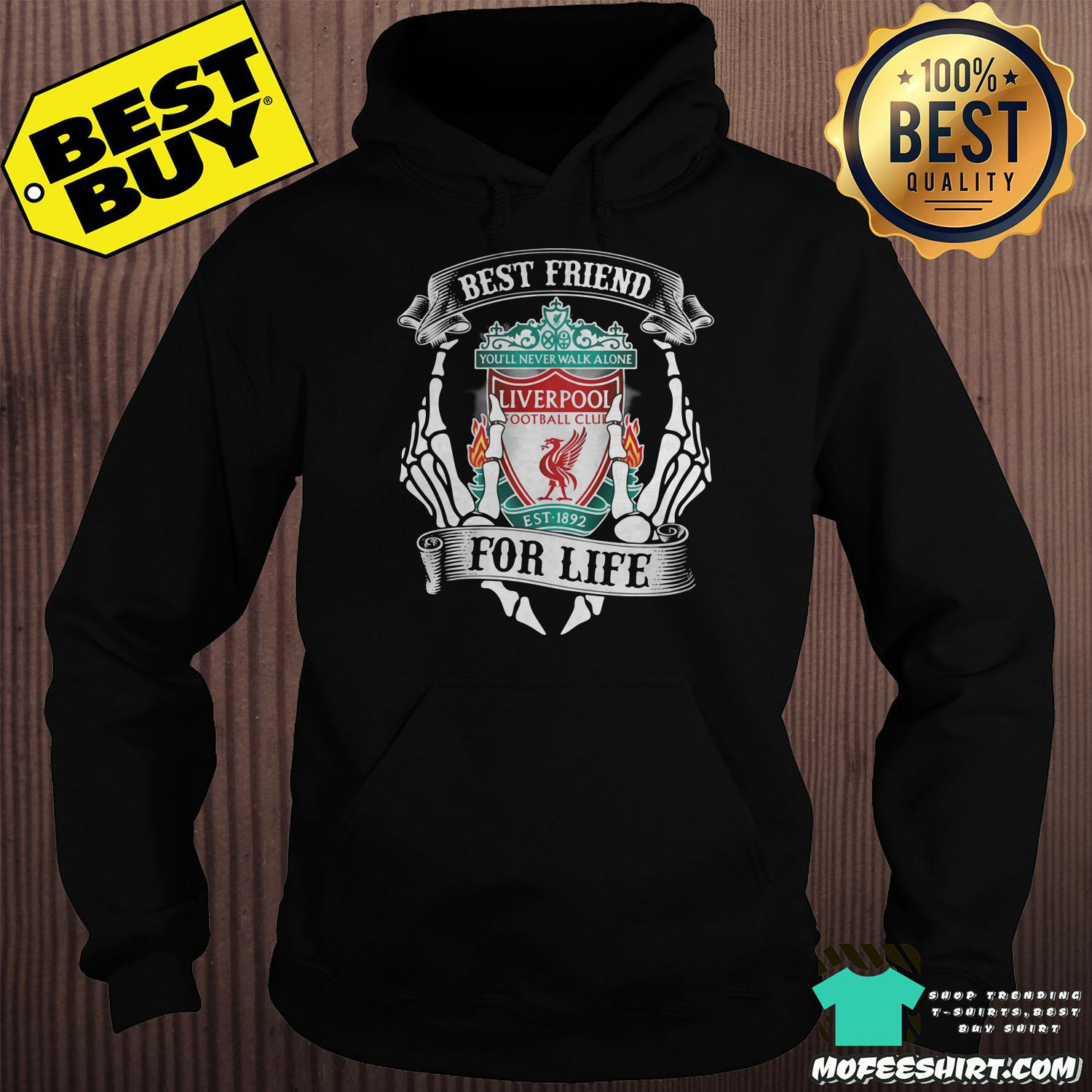best friend for life liverpool football club youll never walk alone est 1982 hoodie - Best friend For Life Liverpool Football Club You'll never Walk Alone EST 1982 shirt