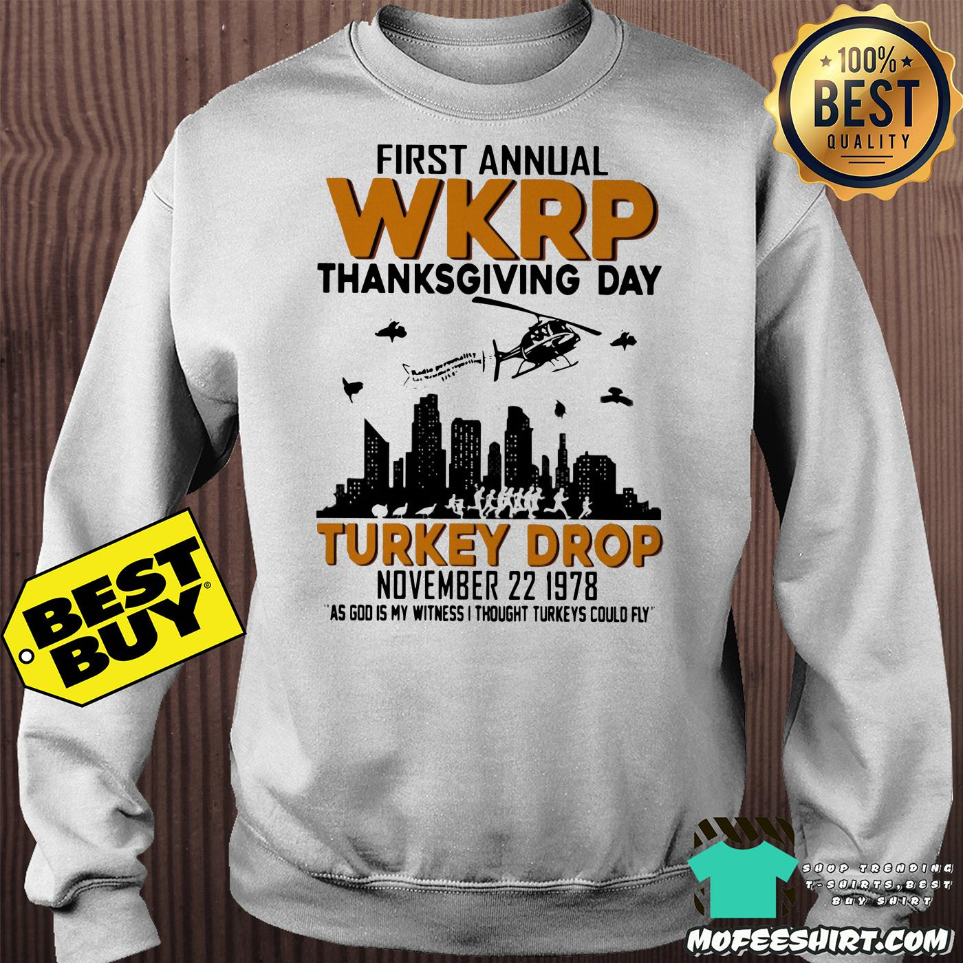 first annual wkrp thanksgiving day turkey drop november 22 1978 sweatshirt - First Annual Wkrp Thanksgiving Day Turkey Drop November 22 1978 Shirt