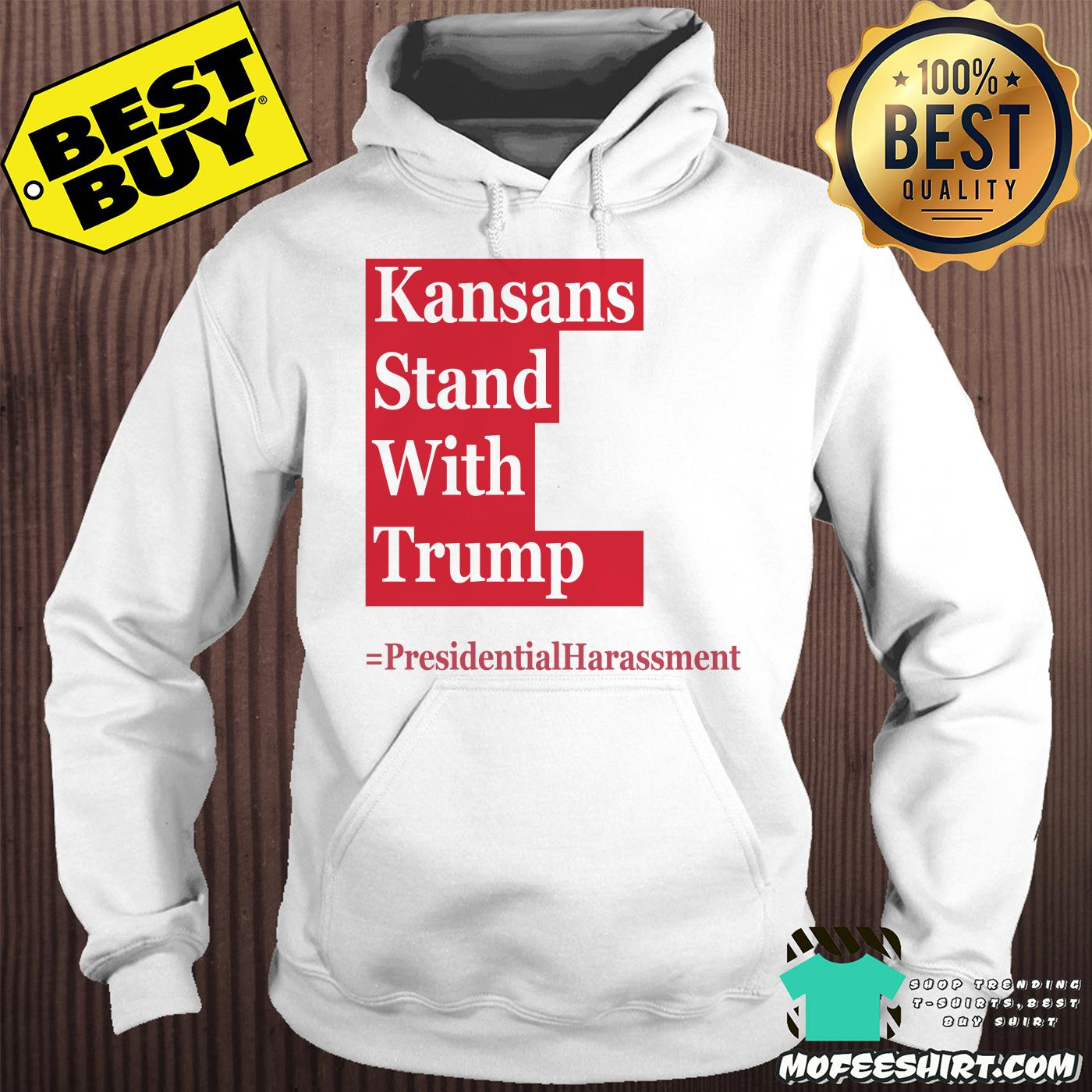 kansans stand with trump presidential harassment hoodie - Kansans stand with Trump Presidential Harassment shirt