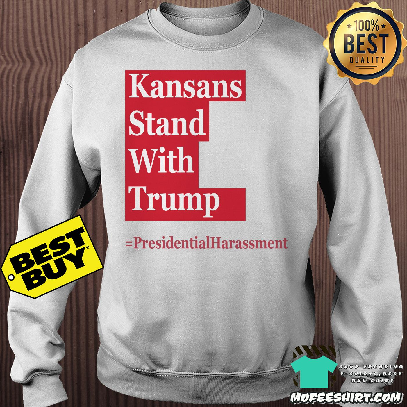 kansans stand with trump presidential harassment sweatshirt - Kansans stand with Trump Presidential Harassment shirt