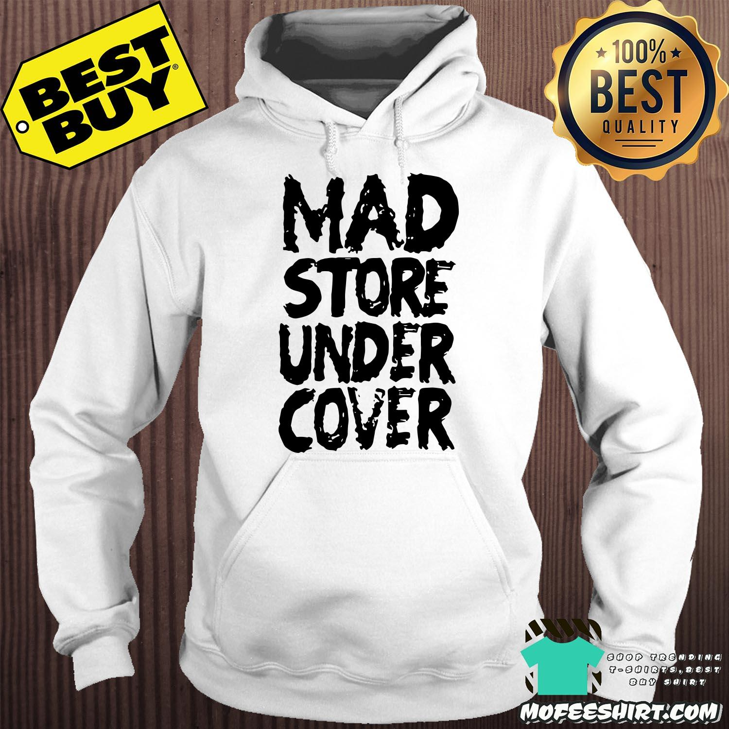 mad store under cover hoodie -  Mad Store Under Cover shirt
