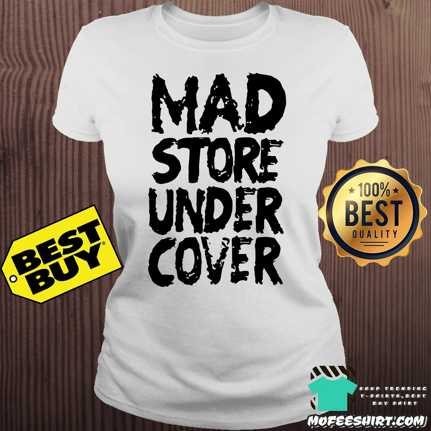 mad store under cover ladies tee -  Mad Store Under Cover shirt