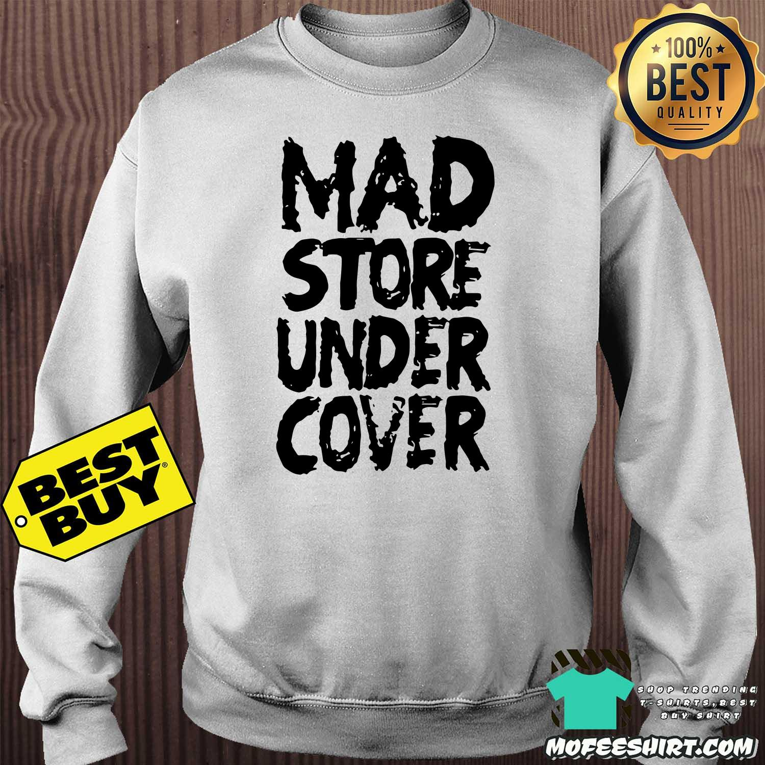 mad store under cover sweatshirt -  Mad Store Under Cover shirt