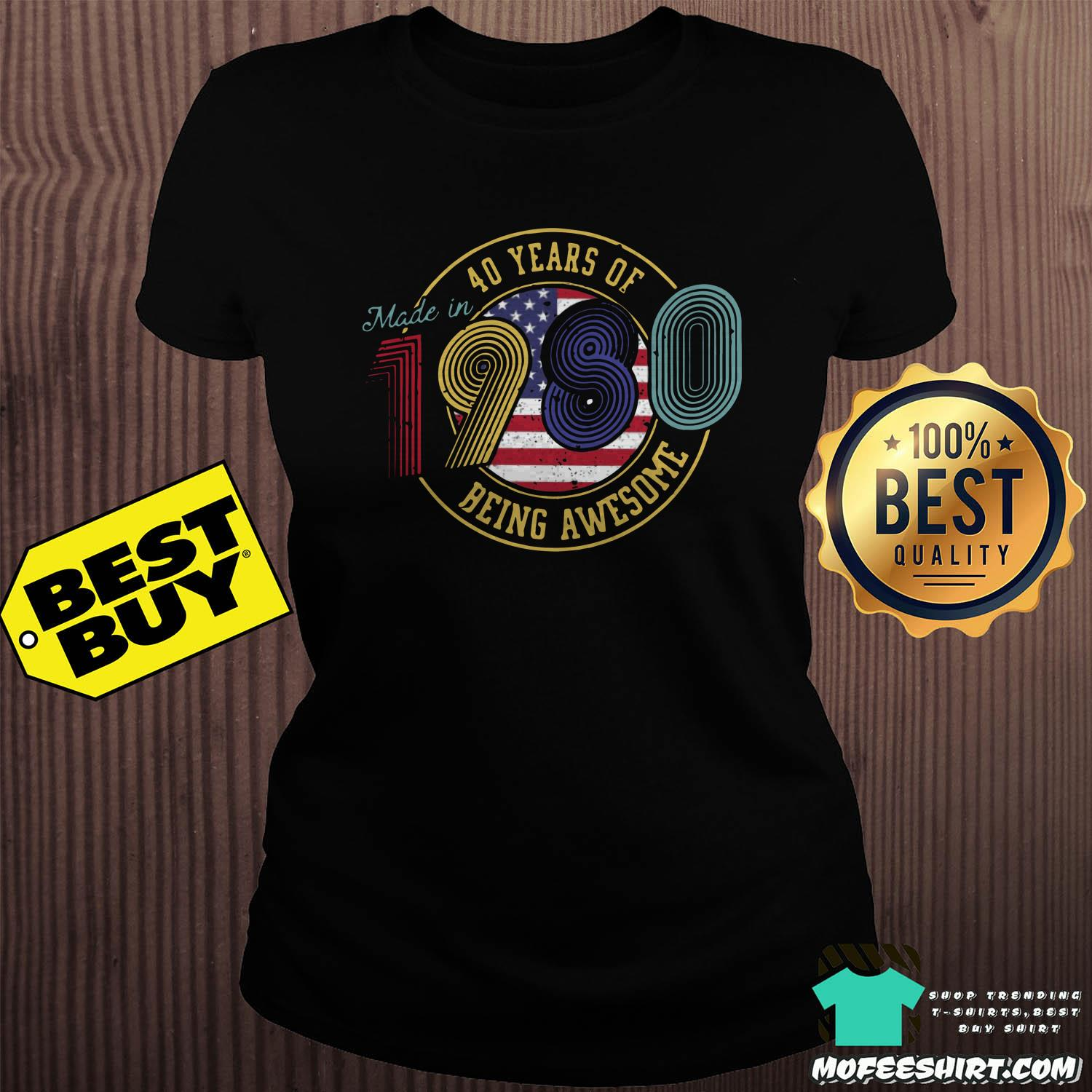 made in 40 years of 1980 being awesome american vintage ladies tee - Made in 40 Years Of 1980 Being Awesome American Vintage Shirt