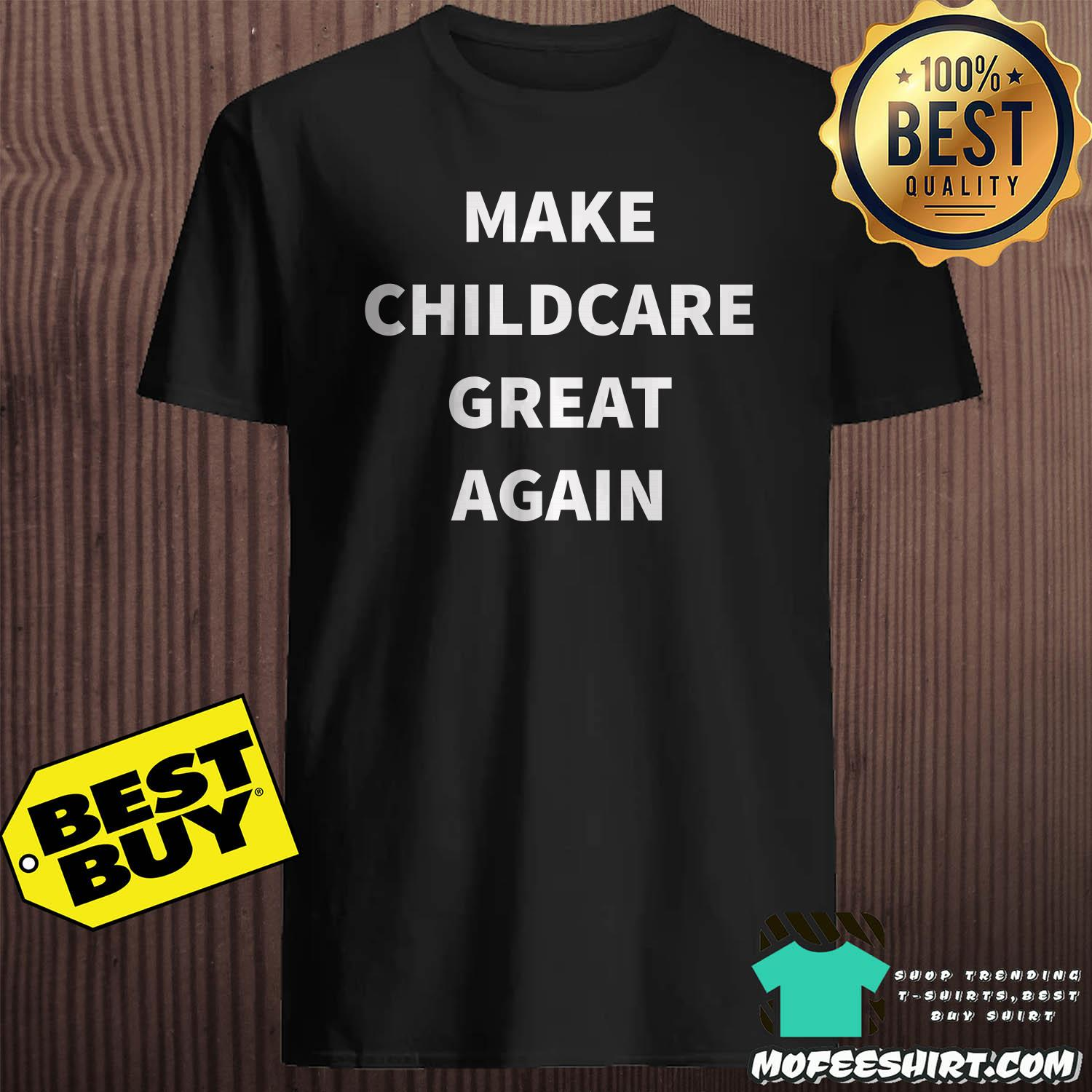 Make Childcare Great Again shirt